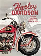 Harley Davidson: History, Meetings, New Models, Custom Bikes: History Meetings New Models Custom Bikes 7195271