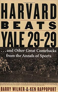 Harvard Beats Yale 29-29: ...and Other Great Comebacks from the Annals of Sports 9781589793316
