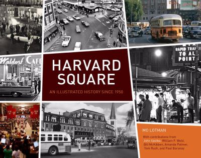Harvard Square: An Illustrated History Since 1950 9781584797470