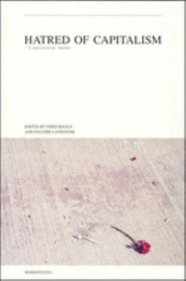 Hatred of Capitalism: A Semiotext(e) Reader 9781584350125