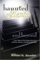 Haunted Atlanta Ghost Stories of Atlanta, Athens and Beyond