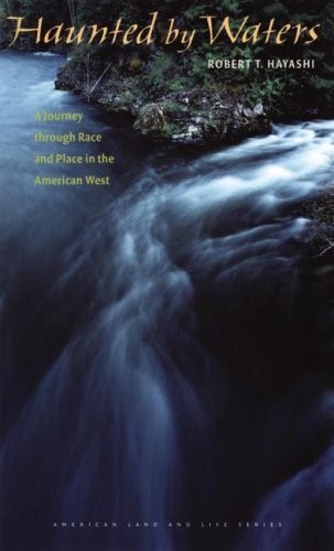 Haunted by Waters: A Journey Through Race and Place in the American West 9781587296109