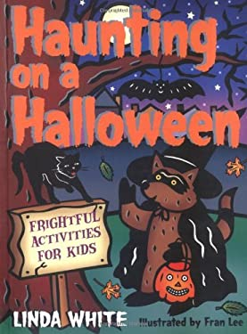 Haunting on a Halloween: Frightful Activities for Kids 9781586851125