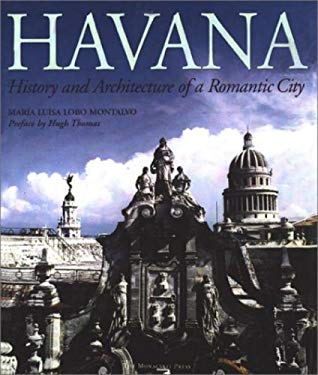 Havana: History and Architecture of a Romantic City 9781580930529
