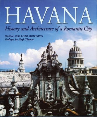 Havana: History and Architecture of a Romantic City 9781580932387