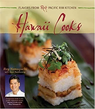 Hawaii Cooks: Recipes from Roy's Pacific Rim Kitchen 9781580084543