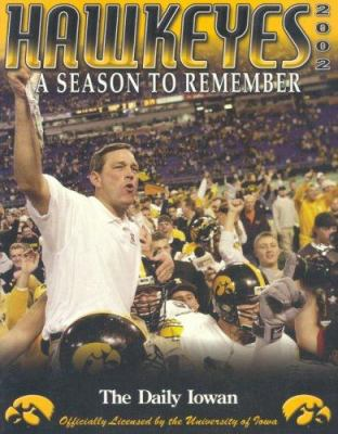 Hawkeyes: A Season to Remember 9781582616667