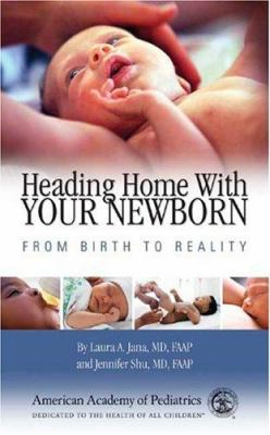 Heading Home with Your Newborn: From Birth to Reality 9781581101577