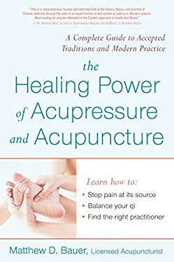 Healing Power of Acupressure and Acupuncture 9781583332160