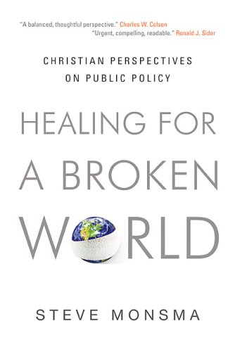 Healing for a Broken World: Christian Perspectives on Public Policy 9781581349610