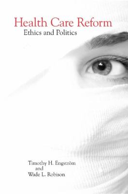 Health Care Reform: Ethics and Politics 9781580462266