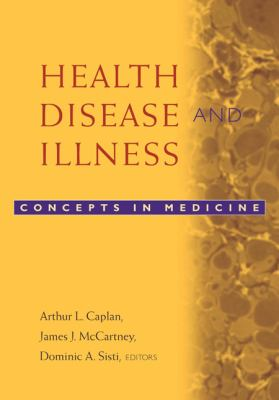 Health, Disease, and Illness: Concepts in Medicine 9781589010147