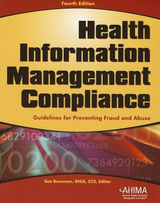 Health Information Management Compliance: Guidelines for Preventing Fraud and Abuse 9781584261681
