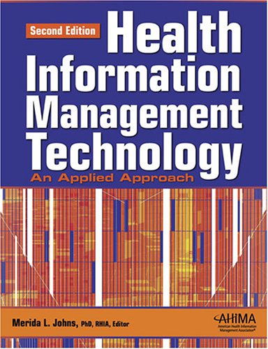 Health Information Management Technology: An Applied Approach [With Workbook] 9781584261414