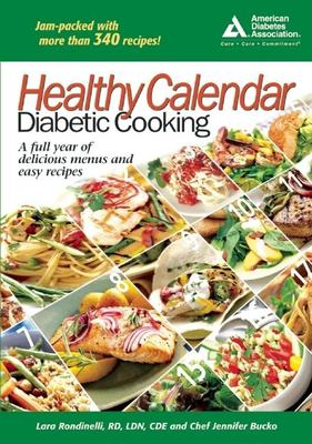 Healthy Calendar Diabetic Cooking: A Full Year of Delicious Menus and Easy Recipes 9781580401609