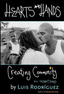 Hearts and Hands: Creating Community in Violent Times 9781583222638