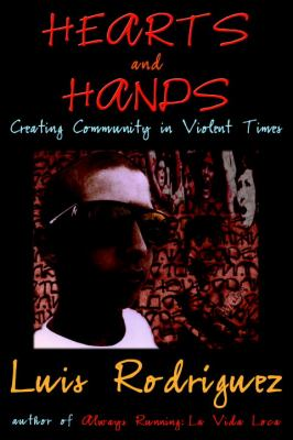 Hearts and Hands: Creating Community in Violent Times 9781583225646