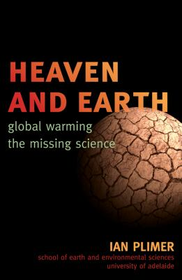 Heaven and Earth: Global Warming, the Missing Science 9781589794726