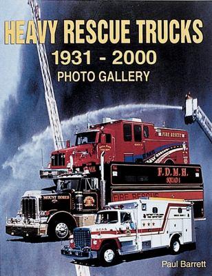 Heavy Rescue Trucks: 1931 - 2000 Photo Gallery 9781583880456