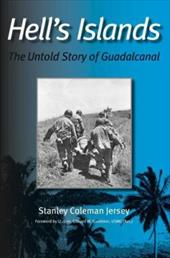 Hell's Islands: The Untold Story of Guadalcanal 7184054