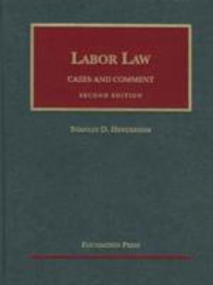 Henderson's Labor Law: Cases and Comment, 2D 9781587787454
