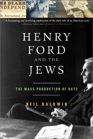 Henry Ford and the Jews: The Mass Production of Hate 9781586481636
