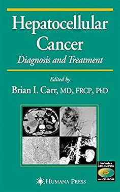 Hepatocellular Cancer: Diagnosis and Treatment [With CDROM] 9781588291257