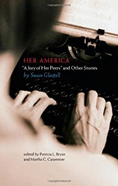 Her America: A Jury of Her Peers and Other Stories 9781587298646
