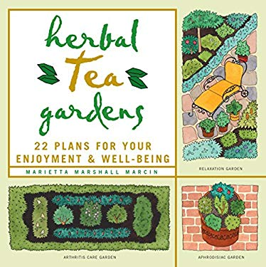 Herbal Tea Gardens: 22 Plans for Your Enjoyment & Well-Being 9781580171069