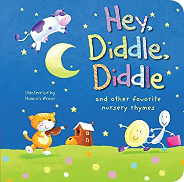 Hey, Diddle, Diddle: And Other Favorite Nursery Rhymes 9781589258709