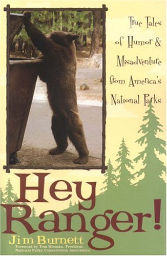 Hey Ranger!: True Tales of Humor & Misadventure from America's National Parks 9781589791916