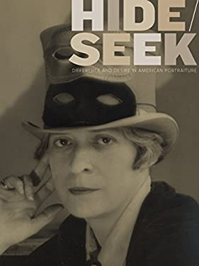 Hide/Seek: Difference and Desire in American Portraiture 9781588342997