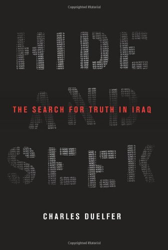 Hide and Seek: The Search for Truth in Iraq 9781586485573
