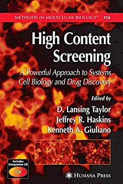 High Content Screening: A Powerful Approach to Systems Cell Biology and Drug Discovery 9781588297310