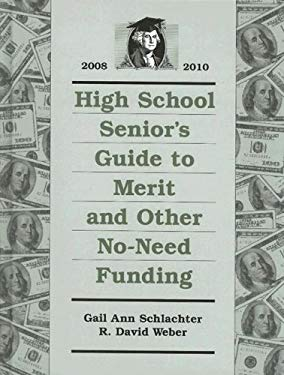 High School Senior's Guide to Merit and Other No-Need Funding 9781588411655