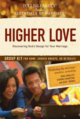 Higher Love Group Kit: Discovering God's Design for Your Marriage 9781589974036