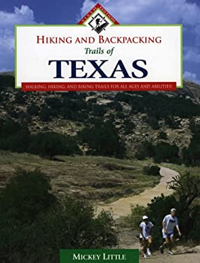 Hiking and Backpacking Trails of Texas: Walking, Hiking, and Biking Trails for All Ages and Abilities! 9781589792050