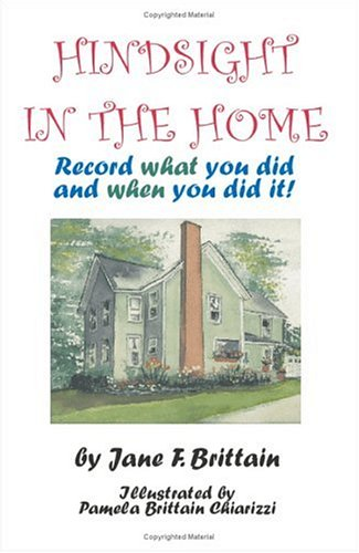 Hindsight in the Home: Record What You Did and When You Did It 9781581127973