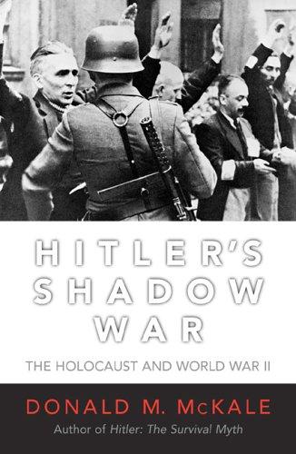 Hitler's Shadow War: The Holocaust and World War II 9781589792944