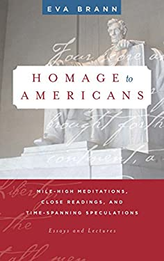 Homage to Americans: Mile-High Meditations, Close Readings, and Time-Spanning Speculations 9781589880627