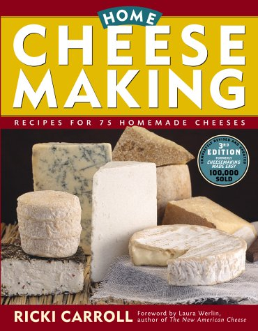 Home Cheese Making: Recipes for 75 Homemade Cheeses 9781580174640