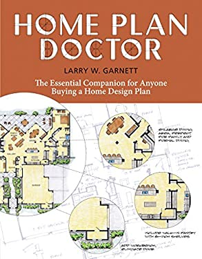 Home Plan Doctor: The Essential Companion for Anyone Buying a Home Design Plan 9781580176989