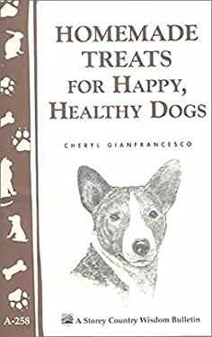 Homemade Treats for Happy, Healthy Dogs 9781580173230