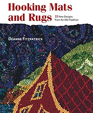 Hooking Mats and Rugs: 33 New Designs from an Old Tradition 9781589233805