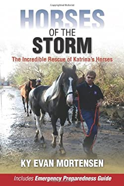Horses of the Storm: The Incredible Rescue of Katrina's Horses 9781581501858