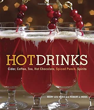Hot Drinks: Cider, Coffee, Tea, Hot Chocolate, Spiced Punch, Spirits 9781580088848
