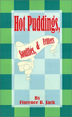 Hot Puddings, Souffles, & Fritters 9781589633766