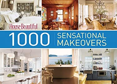 House Beautiful 1000 Sensational Makeovers 9781588168894