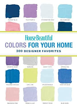 House Beautiful Colors for Your Home: 300 Designer Favorites 9781588167392