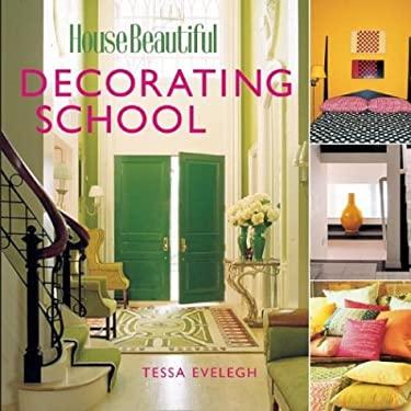 House Beautiful Decorating School 9781588163608
